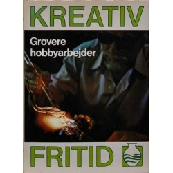 Kreativ fritid - Grovere hobbyarbejder