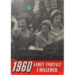 Aaret fortalt i billeder 1960