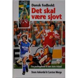 Dansk fodbold - Det skal være sjovt