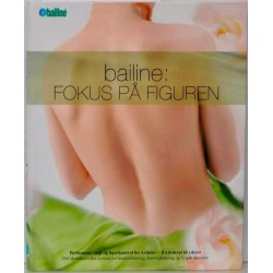 Bailine - Fokus på figuren