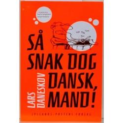 Så snak dog dansk mand!