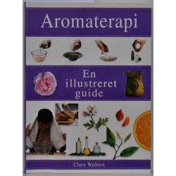 Aromaterapi. En illustreret guide