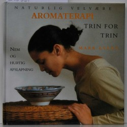 Aromaterapi. Trin for trin