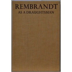 Rembrandt as a draughtsman