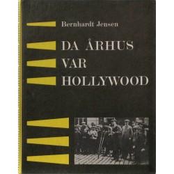 Da Århus var Hollywood – Et kapitel af stumfilmens historie