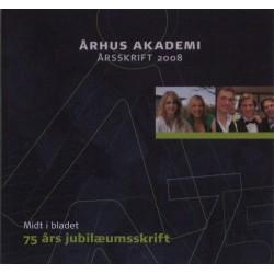Århus Akademi Årsskrift 2008 – 75 Års jubilæumsskrift
