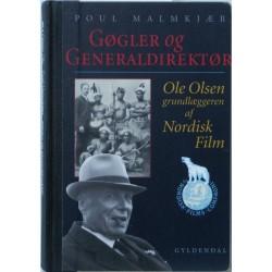 Gøgler og Generaldirektør. Ole Olsen – grundlæggeren af Nordisk Film.