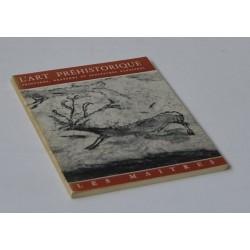 L'Art Préhistorique. Peintures, gravures et sculptures rupestres