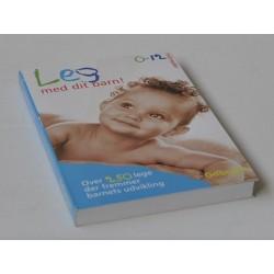 Leg med dit barn! 0-12 måneder. Over 250 lege der fremmer barnets udvikling.
