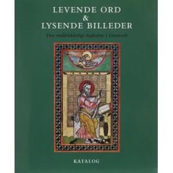 Levende ord & lysende billeder – Den middelalderlige bogkultur i Danmark