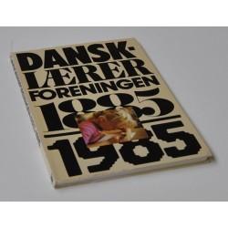 Dansklærerforeningen 1885-1985