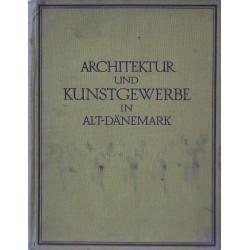 Architektur und Kunstgewerbe in Alt-Dänemark
