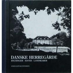 Danske herregårde. Bygninger – haver – landskaber.