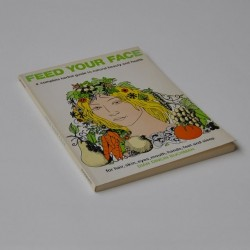 Feed your face – a complete herbal guide to natural beauty