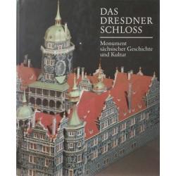 Das Dresdner Schloss – Monument sächsischer Geschichte und Kultur