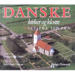 Danske kirker og klostre set fra luften – Fotograferet af Hans Henrik Tholstrup