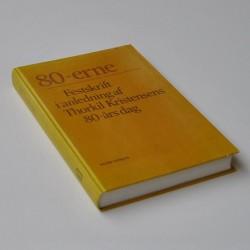 80-erne – Festskrift i anledning af Thorkil Kristensens 80-års dag