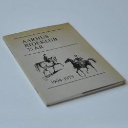 Aarhus Rideklub 75 år 1904-1979