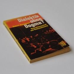 Dialektik ohne Dogma?