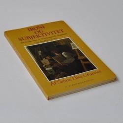 Ironi og subjektivitet – En studie over S. Kierkegaards disputats
