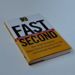 Fast Second How Smart Companies Bypass Radical Innovation