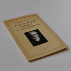 Anatole France - Kvinden og Kærligheden