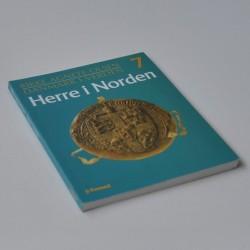 Danmark i verden – Bind 7. Herre i Norden - så længe det varede