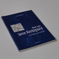 Hvad siger Søren Kierkegaard – en kort indføring i hans tankeverden