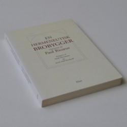 En hermeneutísk brobygger - tekster af Paul Ricæur