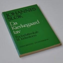 Da Kierkegaard tav - fra forfatterskab til kirkestorm