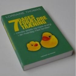 7 Dages forældretræning - mindre stress og mere energi i din hverdag med familien