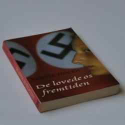 De lovede os fremtiden - min opvækst i Nazityskland