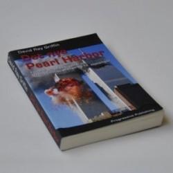 Det nye Pearl Harbor - Foruroligende spørgsmål om Bush-administrationen og 11.september