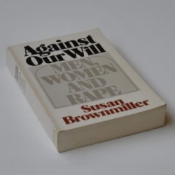 Against our will - Men, Women and rape