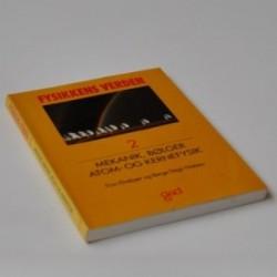 Fysikkens Verden 2 - Mekanik, Bølger, Atom- og kernefysik