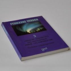 Fysikkens Verden 3 - Mekanik, Elektricitet og magnetisme, Kerne- og partikelfysik