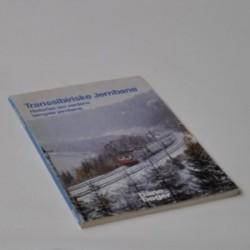 Transsibiriske Jernbane - historien om verdens længste jernbane