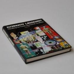 Alternativ lægekunst - håndbog om fysisk og psykisk sundhed