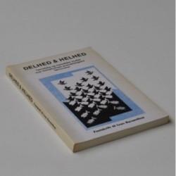 Delhed & Helhed - teoretiske og metodiske studier over komplicerede psykobiologiske fænomener