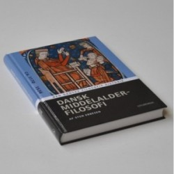 Dansk middelalderfilosofi ca. 1170-1536 - Den Danske Filosofis Historie