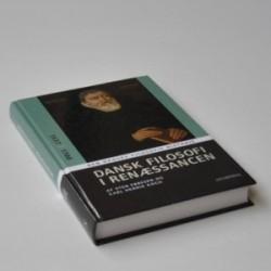 Dansk filosofi i renæssancen 1537-1700 - Den Danske Filosofis Historie