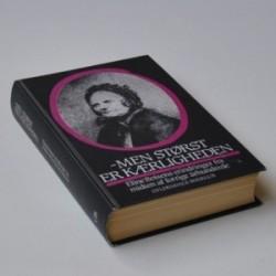 - Men størst er kærligheden - Eline Boisens erindringer fra midten af forrige århundrede