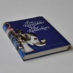 Fra korsridder til ridderkors - Elefantordenens og Dannebrogordenens historie