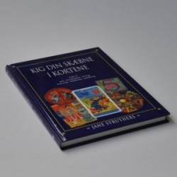 Kig din skæbne i kortene - guide til tarot, kortoplæsning, astrologi, numerologi, håndlæsning, pendulering