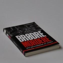 Brødre mordere - jeg infiltrerede Al Qaida