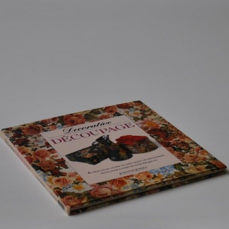 Decorative Découpage - A practical guide to the Craft of Découpage