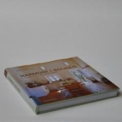 Harmoni i boligen - indretning til den enkle livsstil