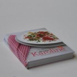 Alle tiders Karoline - en kogebog krydret med historier og nostalgi