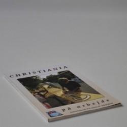 Christiania på arbejde - statusrapport: fra vision til virkelighed