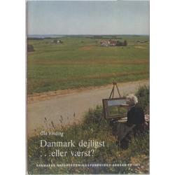 Danmark dejligst... eller værst?